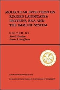 Book Molecular Evolution on Rugged Landscapes: Protein, RNA, and the Immune System (Volume IX) by Alan S. Perelson