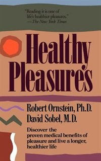 Book Healthy Pleasures: HEALTHY PLEASURES by Robert E. Ornstein