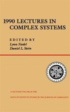 1990 Lectures In Complex Systems: 1990 LECTURES IN COMPLEX SYSTE