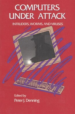 Book Computers Under Attack: Intruders, Worms And Viruses by Peter J. Denning