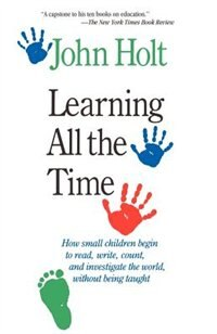 Book Learning All the Time by John Holt