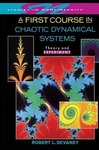 Book A First Course In Chaotic Dynamical Systems: Theory And Experiment by Robert L. Devaney