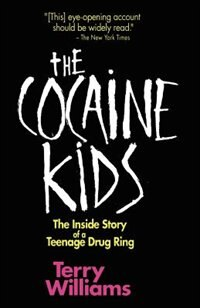 Book The Cocaine Kids: The Inside Story Of A Teenage Drug Ring by Terry Tempest Williams