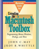 Book Extending The Macintosh Toolbox: Programming Menus, Windows, Dialogs, And More by John C. May