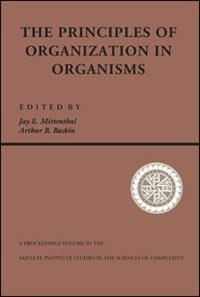 Book Principles Of Organization In Organisms: PRINCIPLES OF ORGN IN ORGANISM by Jay E. Mittenthal
