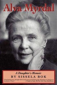 Book Alva Myrdal: A Daughter's Memoir by Sissela Bok