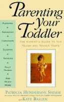 Book Parenting Your Toddler: The Expert's Guide To The Tough And Tender Years by Kate Ballen