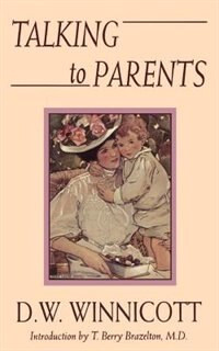 Book Talking To Parents: TALKING TO PARENTS by D. W. Winnicott