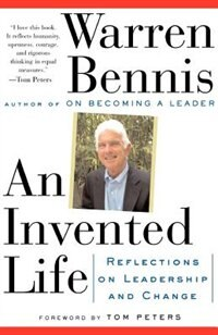 Book An Invented Life: Reflections On Leadership And Change by Warren Bennis
