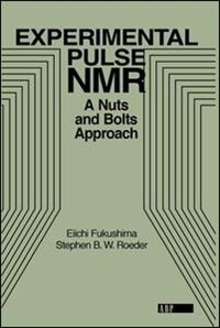 Book Experimental Pulse NMR: A Nuts and Bolts Approach by Eiichi Fukushima