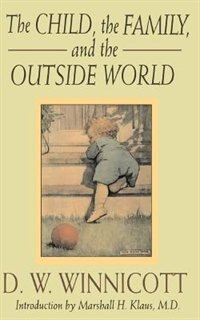 Book The Child, The Family And The Outside World by D. W. Winnicott