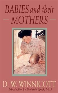 Book Babies And Their Mothers by D. W. Winnicott