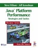 Java¿ Platform Performance: Strategies And Tactics by Steve Wilson