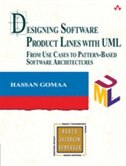 Designing Software Product Lines With Uml: From Use Cases To Pattern-based Software Architectures by Hassan Gomaa