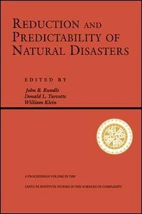 Book Reduction And Predictability Of Natural Disasters: REDUCTION & PREDICTABILITY OF by John Rundle
