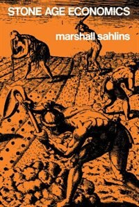 Book Stone Age Economics by Marshall Sahlins