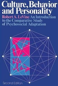 Book Culture, Behavior, and Personality: An Introduction to the Comparative Study of Psychosocial… by Robert A. LeVine