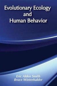 Book Evolutionary Ecology and Human Behavior by Bruce Winterhalder