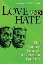 Love and Hate: A Natural History of Behavior Patterns