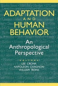 Book Adaptation And Human Behavior: An Anthropological Perspective by William Irons
