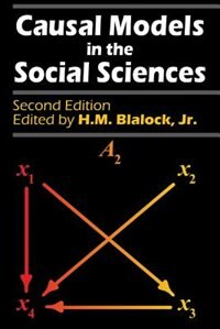 Book Causal Models in the Social Sciences by Jr., H. M. Blalock