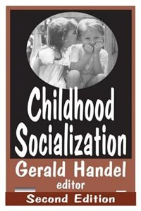 Book Childhood Socialization by Gerald Handel