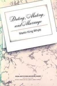 Book Dating, Mating, And Marriage by Martin King Whyte