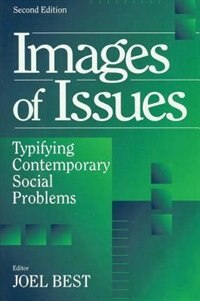 Book Images of Issues: Typifying Contemporary Social Problems by Joel Best