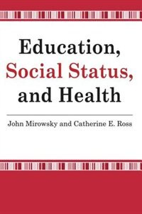 Book Education, Social Status, And Health by Catherine E. Ross