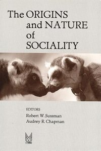 Book The Origins and Nature of Sociality by Audrey R. Chapman