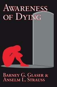 Book Awareness of Dying by Barney  G. Glaser