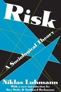 Book Risk: A Sociological Theory by Niklas Luhmann