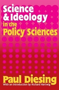 Book Science and Ideology in the Policy Sciences by Paul Diesing