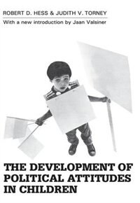 Book The Development of Political Attitudes in Children by Robert D. Hess