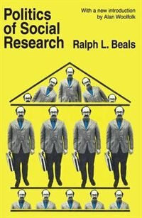 Book Politics Of Social Research by Ralph L. Beals