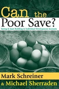 Book Can the Poor Save?: Saving and Asset Building in Individual Development Accounts by Mark Schreiner