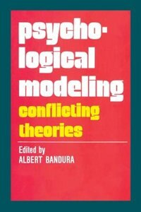 Book Psychological Modeling: Conflicting Theories by Albert Bandura