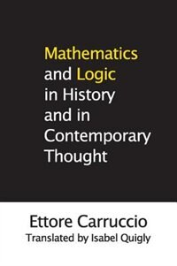 Book Mathematics And Logic In History And In Contemporary Thought by Ettore Carruccio