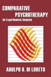 Book Comparative Psychotherapy: An Experimental Analysis by Adolph O. Di Loreto