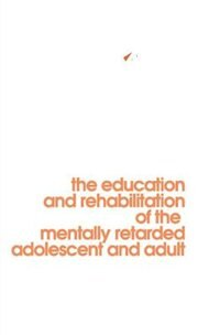 Book Behavior Modification In Mental Retardation: The Education And Rehabilitation Of The Mentally… by William I. Gardner