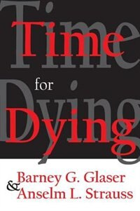 Book Time For Dying by Barney  G. Glaser