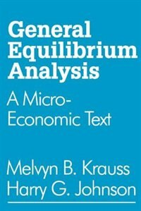 Book General Equilibrium Analysis: A Micro-Economic Text by Melvyn B. Krauss