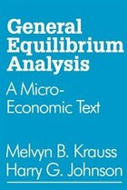 General Equilibrium Analysis: A Micro-Economic Text
