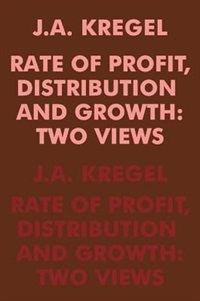 Book Rate Of Profit, Distribution And Growth by J.A. Kregel