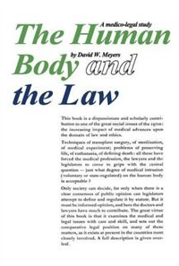 Book Human Body and the Law: A Medico-Legal Study by David W. Meyers