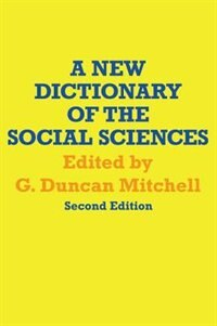 Book A New Dictionary of the Social Sciences by G. Duncan Mitchell