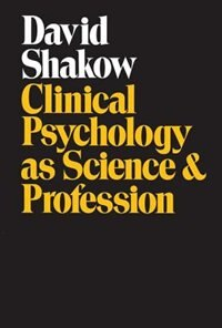 Book Clinical Psychology As Science And Profession by David Shakow