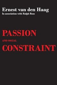Book Passion And Social Constraint by Ernest Van den Haag