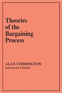 Book Theories Of The Bargaining Process by Alan Coddington