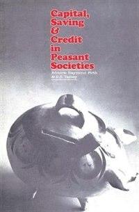 Capital, Saving and Credit in Peasant Societies